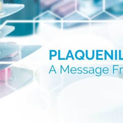 Plaquenil (HCQ): A Message From Lupus LA